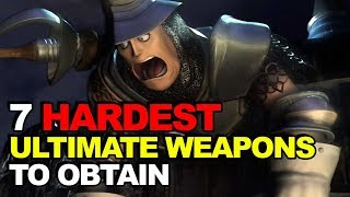 Top 7 Hardest Ultimate Weapons To Obtain (Final Fantasy Edition)