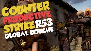 Counter Productive Strike : Global Douche - Round 53 (Funny + MLG Moments)