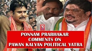 Former Minister Ponnam Prabhakar Comments On Pawan Kalyan Political Yatra From Kondagattu