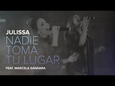 JULISSA | Nadie Toma Tu Lugar | feat. Marcela Gandara [ En Vivo ]