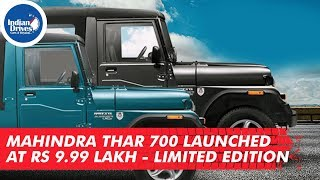 Mahindra Thar 700 Launched At Rs 9.99 Lakh - Limited Edition