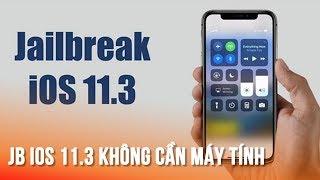 Cách Jailbreak iOS 11.2, 11.3 KHÔNG CẦN MÁY TÍNH -Jailbreak iOS 11.2 &11.3 no need computer!