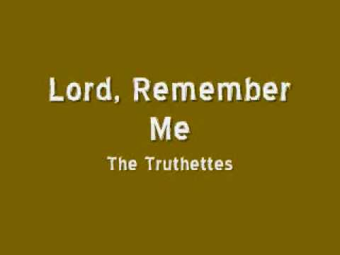 The Truthettes - Lord, Remember Me