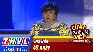 THVL | Cười Xuyên Việt - Phiên Bản Nghệ Sĩ 2016|Tập 6[3]:  49 Ngày - Gia Bảo