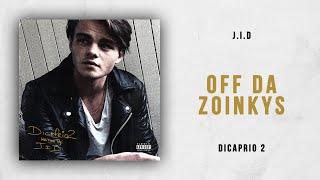 J.I.D - Off da Zoinkys (DiCaprio 2)