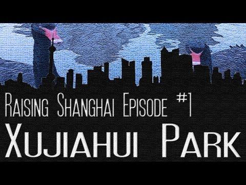 RAISING SHANGHAI - 01 - 徐家汇公园 - XUJIAHUI PARK