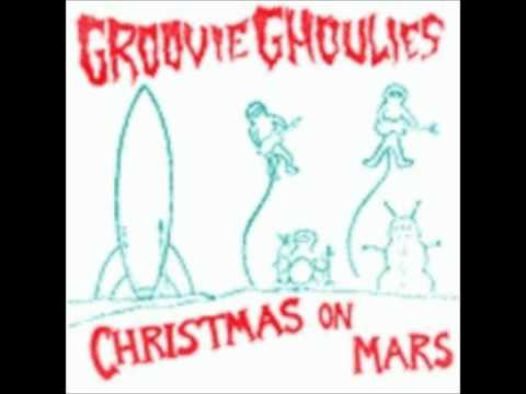 Groovie Ghoulies - Christmas on Mars