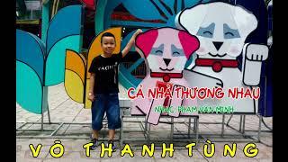 CẢ NHÀ THƯƠNG NHAU - Võ Thanh Tùng
