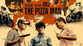 PHIM HÀI | THE GOOD THE BAD AND THE PIZZA MAN | HUỲNH LẬP