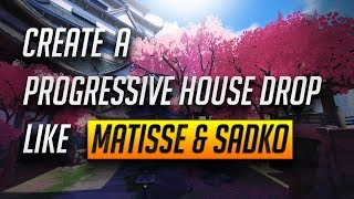 Create A Progressive House Drop Like Matisse & Sadko + Free FLP