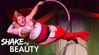 I'm Not 'Too Fat' For Burlesque | SHAKE MY BEAUTY