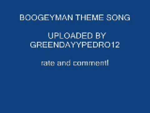 BOOGEYMAN THEME SONG!