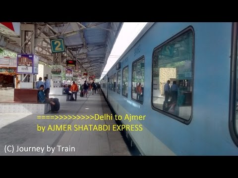 Delhi to Ajmer by Ajmer Shatabdi Express - an awesome Journey