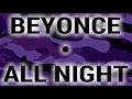 Beyoncé - All Night [Screwed Up & Chopped Up] a Dj Slowjah Remix Cover