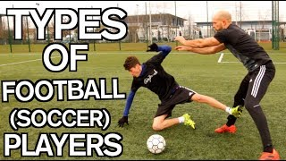 FOOTBALL/SOCCER STEREOTYPES!! (Which one are YOU?)