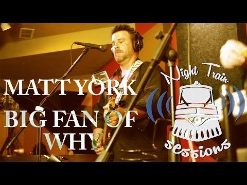 Matt York - Big Fan Of Why