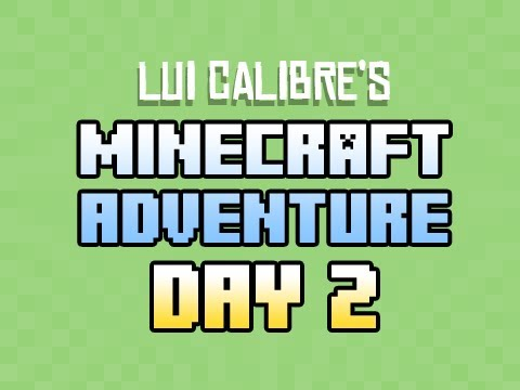 Lui's Minecraft Adventure! Day 2 - Ewww, Michelle!