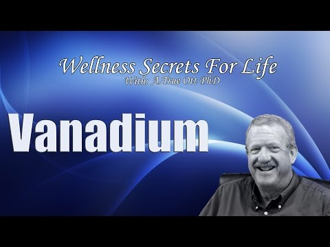 Wellness Secrets for Life Ep 21 - Vanadium
