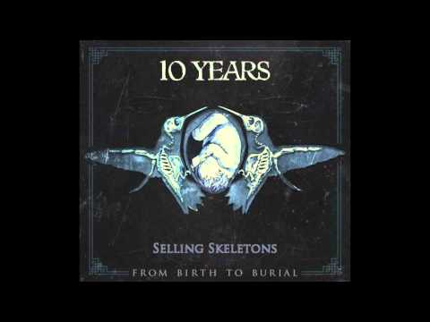 10 Years - Selling Skeletons