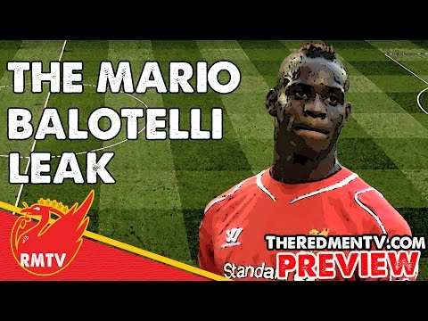 The Balotelli Leak | Reds News Roundup (Preview)
