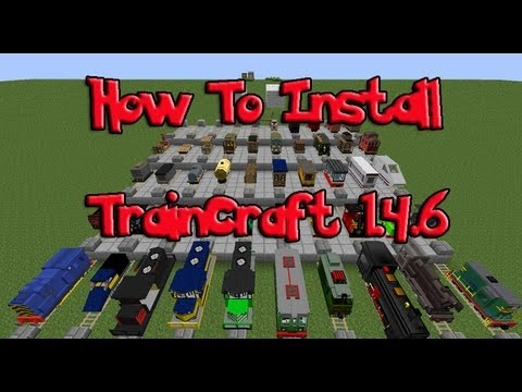 Minecraft: How To Install Traincraft 1.4.6