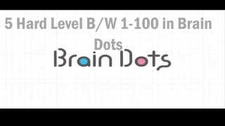 5 Difficult Levels 36, 45, 58, 88, 90 Between 1-100 in Brain Dots Android/iOS Game