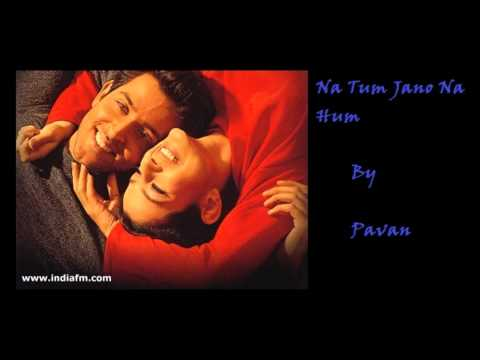 Na Tum Jano Na Hum Karaoke sung by Pavan.wmv