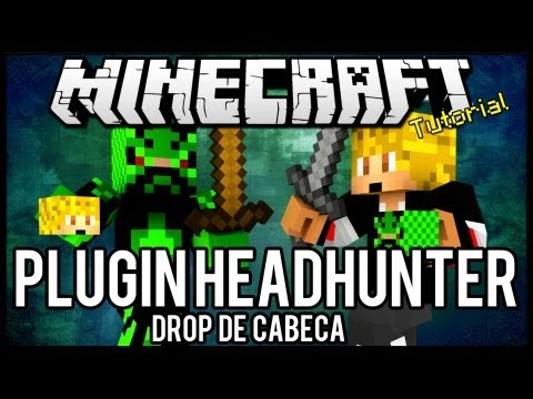 [Tutorial]HeadHunter - Drop de Cabeça Minecraft