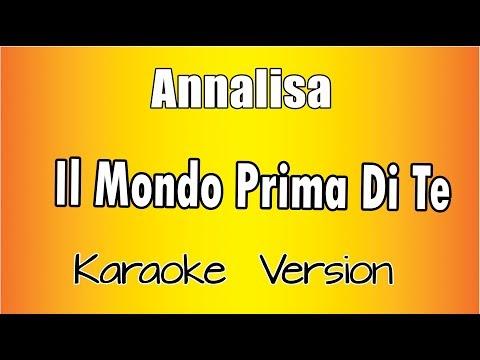 Annalisa - Il Mondo Prima Di Te (Karaoke Italiano)