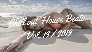 Chillout Music Relaxing Music Lounge House Mix Vol 13 2019