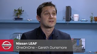Nissan Electric Ecosystem: One on One with Nissan - Gareth Dunsmore