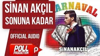 Sinan Akçıl - Sonuna Kadar - ( Official Audio )