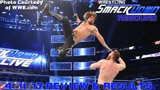 WWE SMACKDOWN RESULTS & REVIEW 4/11/17: SUPERSTAR SHAKE UP ON SMACKDOWN!