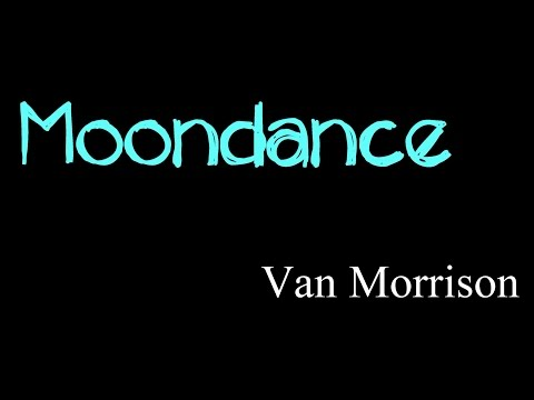 Moondance - Van Morrison ( lyrics )