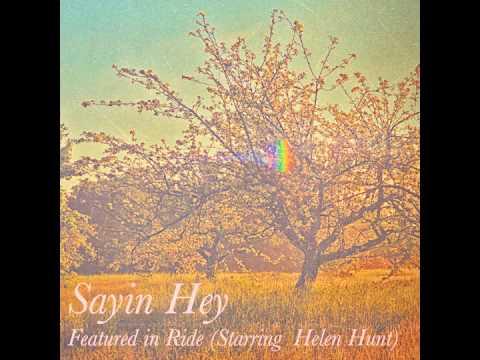 Sayin Hey Featured In Ride (Starring Helen Hunt & Luke Wilson)