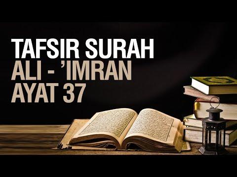 Tafsir Surah Ali - 'Imran ayat 37 - Ustadz Ahmad Zainuddin Al-Banjary