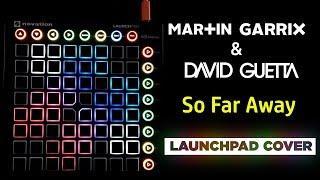 Martin Garrix & David Guetta - So Far Away (Launchpad Cover)