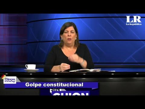 SIN GUION con Rosa María Palacios - Golpe Constitucional