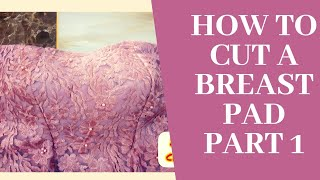 How to cut a breast pad.