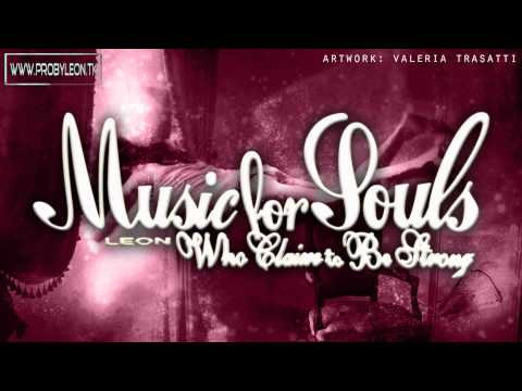 """LEON - Everybody Needs (A Fucking Reason) (LYRIC VIDEO) [From """"Music For Souls...""""]"""