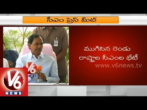 Telangana CM KCR about meeting with AP CM Naidu - Press Meet
