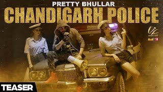Teaser | Chandigarh Police | Pretty Bhullar | Full Song Releasing on 25th Oct 2016