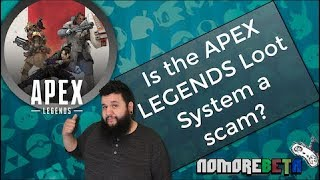Is the Apex Legends Loot Box System a scam? No More Beta