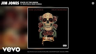 Jim Jones - State of the Union ft. Rick Ross, Marc Scibilia (Audio)