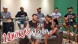 Sem ReZnha - 12 horas -  Dilsinho *LANÇAMENTO 2018* *PAGODE* (cover music)