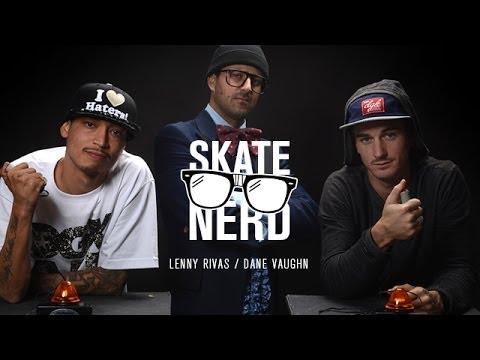 Skate Nerd: Lenny Rivas Vs. Dane Vaughn