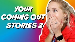 Reading YOUR Coming Out Stories 2!!
