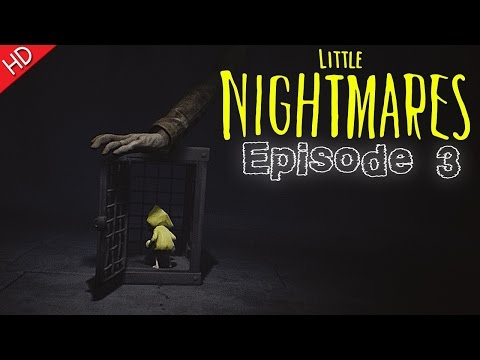 Little Nightmares (Let's Play) Episode 3 (HD) PC Gameplay