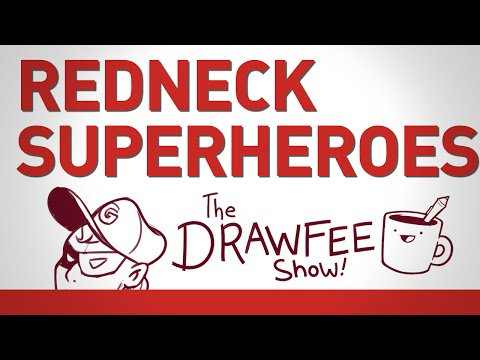 Redneck Superheroes - DRAWFEE SHOW