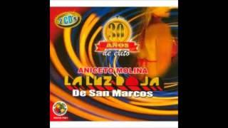 ((Aniceto Molina)) Mix De Oro Porpurri De Cumbias-Luz Roja De San Marcos